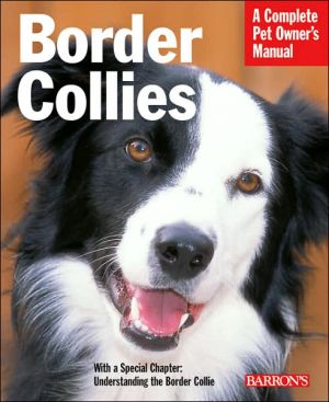 Border Collies: Everything about Purchase, Care, Nutrition, Behavior, and Training written by Michael DeVine