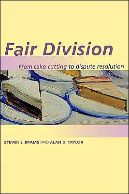 Fair Division: From Cake-Cutting to Dispute Resolution book written by Steven J. Brams