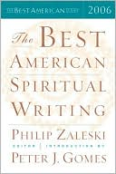 The Best American Spiritual Writing 2006 book written by Philip Zaleski
