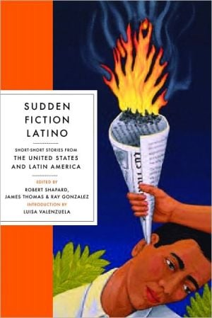 Sudden Fiction Latino: Short-Short Stories from the United States and Latin America book written by Robert Shapard