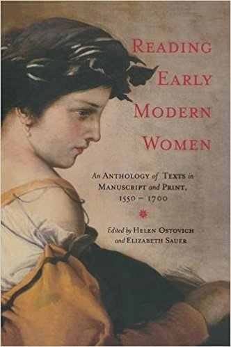 Reading Early Modern Women: An anthology of Texts in Manuscripts and Print, 1550-1700 book written by Helen Ostovich