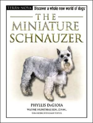 The Miniature Schnauzer book written by Phyllis Degioia