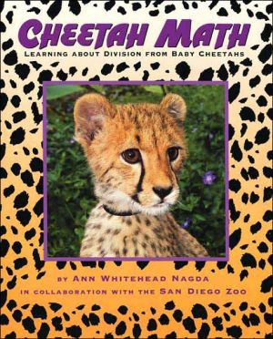 Cheetah Math: Learning about Division from Baby Cheetahs written by Ann Whitehead Nagda