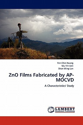 Zno Films Fabricated by AP-Mocvd written by Yen Chin Huang
