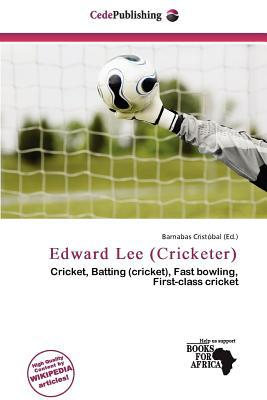 Edward Lee (Cricketer) written by Barnabas Crist Bal