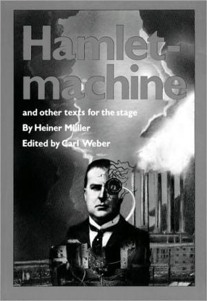 Hamletmachine and other Texts for the Stage book written by Heiner Muller