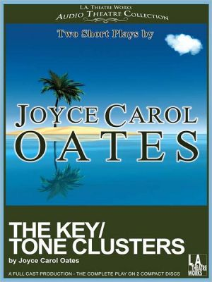 The Key/Tone Clusters: Two Short Plays book written by Joyce Carol Oates