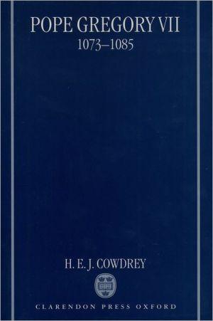 Pope Gregory VII, 1073-1085 book written by Herbert Edward Cowdrey
