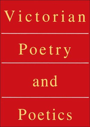 Victorian Poetry and Poetics book written by Walter E. Houghton