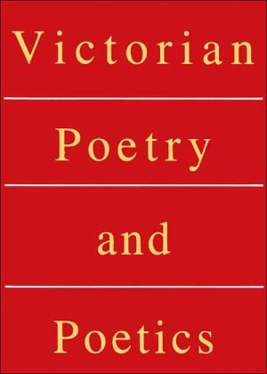 Victorian Poetry and Poetics written by Walter E. Houghton