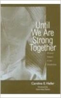 Until We Are Strong Together written by Caroline Heller