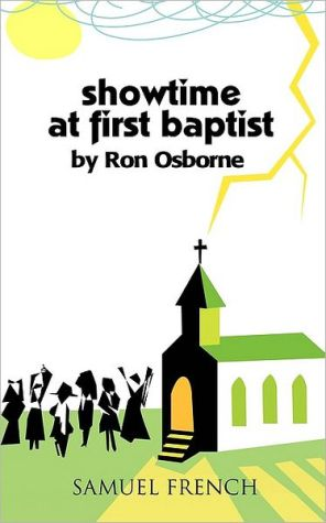 Showtime At First Baptist book written by Ron Osborne