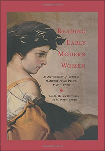 Reading Early Modern Women: An Anthology of Texts in Manuscript and Print, 1550-1700 written by Helen Ostovich