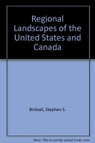 Regional landscapes of the United States and Canada written by Stephen S. Birdsall,John W. Florin