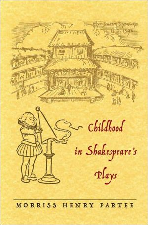 Childhood in Shakespeare's Plays book written by Morriss Henry Partee