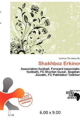 Shakhboz Erkinov written by Iustinus Tim Avery