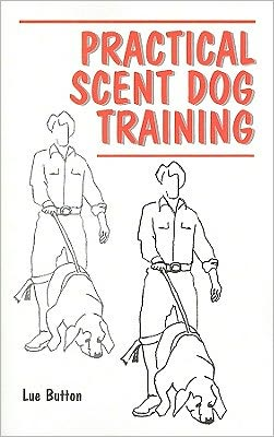 Practical Scent Dog Training written by Lue Button