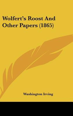 Wolfert's Roost and Other Papers (1865) book written by Irving, Washington