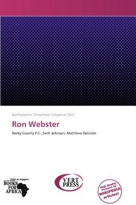 Ron Webster written by Bartholomei Timotheos Crispinus