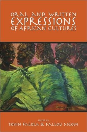 Oral and Written Expressions of African Cultures book written by Toyin Falola