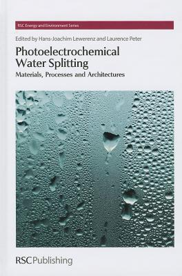 Photoelectrochemical Water Splitting written by Hans-joachim Lewerenz