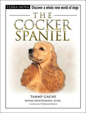 The Cocker Spaniel: Discover a Whole New World of Dogs written by Tammy Gagne