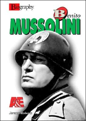 Benito Mussolini book written by Jeremy Roberts