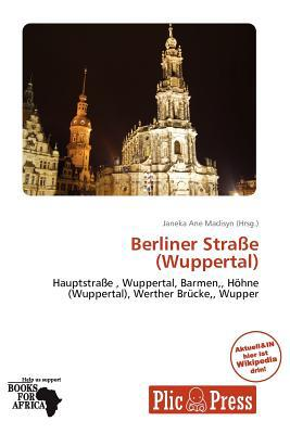 Berliner Stra E (Wuppertal) written by Janeka Ane Madisyn