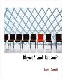 Rhyme? and Reason? book written by Lewis Carroll