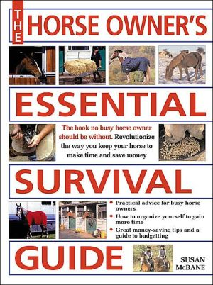 Horse Owner's Essential Survival Guide book written by Susan McBane
