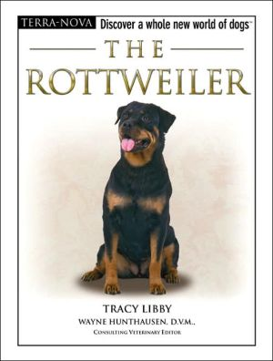 The Rottweiler: Discover a Whole New World of Dogs book written by Tracy Libby