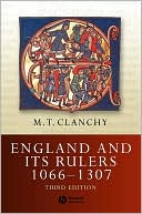England and Its Rulers, 1066-1272 book written by Michael T. Clanchy