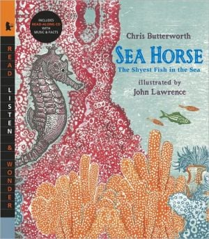 Sea Horse with Audio: The Shyest Fish in the Sea: Read, Listen, & Wonder book written by John Lawrence