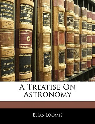 A Treatise on Astronomy written by Loomis, Elias