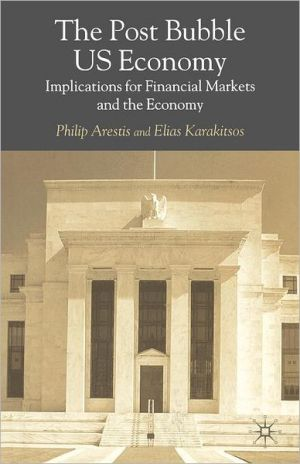 Post-Bubble US Economy: Implications for Financial Markets and the Economy book written by Philip Arestis