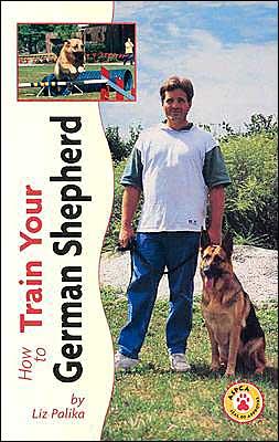 How to Train Your German Shepherd book written by Liz Palika