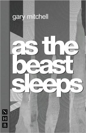 As the Beast Sleeps, Vol. 1 book written by Gary Mitchell
