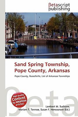 Sand Spring Township, Pope County, Arkansas written by Lambert M. Surhone