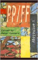 PP/FF: An Anthology book written by Peter Conners