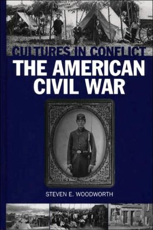 Cultures In Conflict--The American Civil War book written by Steven Woodworth