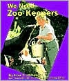 We Need Zoo Keepers (Helpers in Our Community Series) book written by Lisa Trumbauer