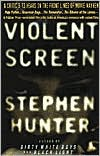 Violent Screen: A Critic's 13 Years on the Front Lines of Movie Mayhem book written by Stephen Hunter