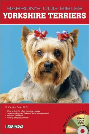 Yorkshire Terriers (Barron's Dog Bibles Series) written by D. Caroline Coile Ph.D.