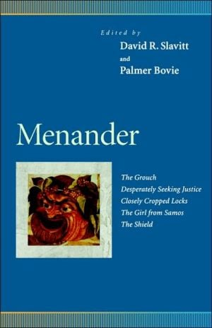 Menander: The Grouch, Desperately Seeking Justice, Closely Cropped Locks, The Girl from Samos, The Shield book written by David R. Slavitt