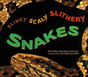 Slinky, Scaly, Slithery Snakes book written by Dorothy Hinshaw Patent