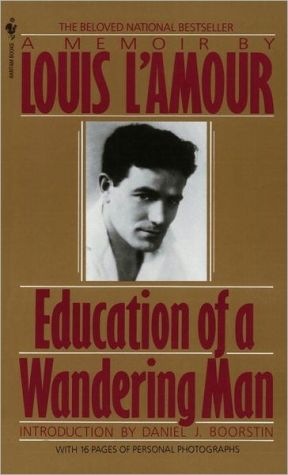 Education of a Wandering Man book written by Louis L'Amour