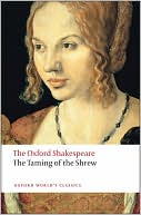 The Taming of the Shrew (Oxford Shakespeare Series) book written by William Shakespeare