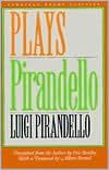 Pirandello: Plays book written by Luigi Pirandello