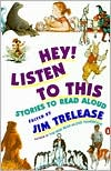 Hey! Listen to This: Stories to Read Aloud written by Jim Trelease