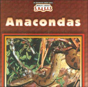 Anacondas (World's Largest Snakes Series) book written by Valerie J. Weber